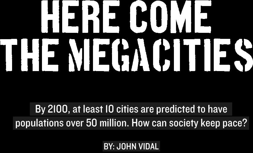 Here Come the Megacities   Ensia Edge